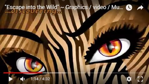 """Escape into the Wild"" ~ Graphics, video, Music by BluedarkArt"