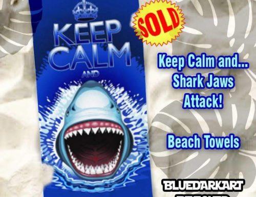 """SOLD! """"KeepCalmand…Shark Jaws Attack!"""" Beach Towels– Design by BluedarkArt"""